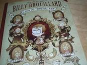 Billy Brouillard, trouble