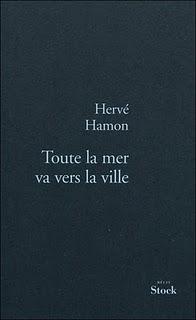 Toute la mer va vers la ville de Hervé Hamon