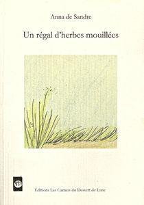 Anna de Sandre - Un régal d'herbes mouillées