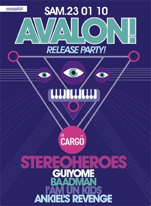 AVALON RELEASE PARTY ! ft STEREOHEROES *Sam. 23/01 @ CARGO*