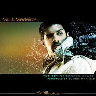Mr. J Medeiros - The Art Of Broken Glass EP (2009)
