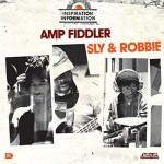 Amp_Fiddler_Sly_and_Robbie-Inspiration_Information