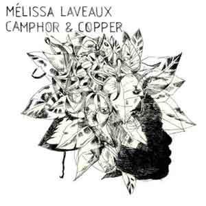 Melissa Laveaux - Camphor and copper