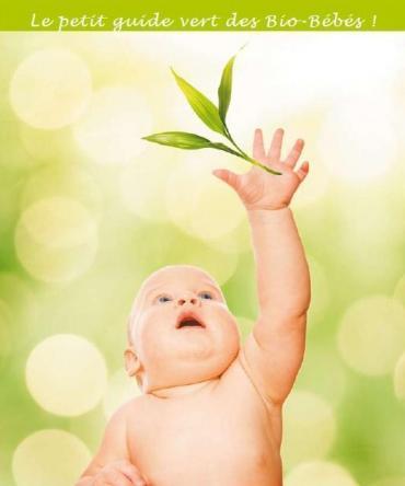 Santé : Un petit guide vert pour vivre bio avec bébé
