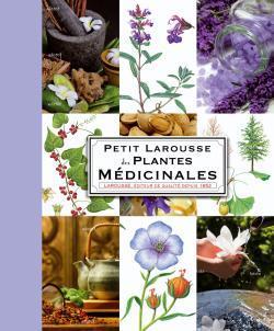 Petit Larousse des plantes médicinales, Gérard Debuigne, François Couplan, éditions Larousse