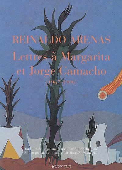 Reinaldo Arenas, Lettres à Margarita et Jorge Camacho : 1967-1990, éd. Actes Sud