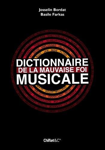 Toi même tu sais - Josselin Bordat & Basile Farkas - Dictionnaire de la mauvaise foi musicale (Chiflet et Cie) par Thomas Bausardo