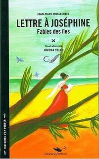 LETTRE A JOSÉPHINE - FABLES DES ÎLES - Jean-Marc Wollscheid & Jiména Tello