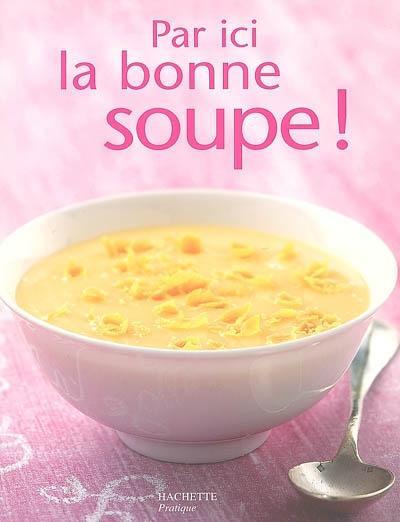 Aux Halles, la soupe est bonne !