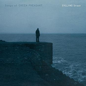 Songs Of Green Pheasant – Gyllyng Street
