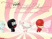 Expo TOXIC CANDIES SHOW Février Mars