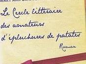 CERCLE LITTÉRAIRE AMATEURS D'ÉPLUCHURES PATATES Mary Shaffer Annie Barrows