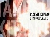 Takeshi Kitano, l'iconoclaste s'invite Centre Pompidou mars juin
