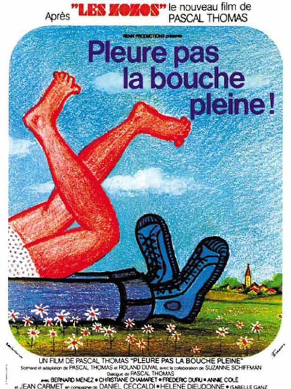 Pleure pas la bouche pleine - Pascal Thomas Pleure-bouche-pleine-L-1