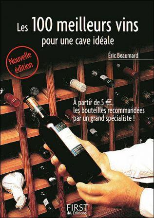 les 100 meilleurs vins pour une cave id ale paperblog. Black Bedroom Furniture Sets. Home Design Ideas