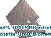 Achetez EeePC 1008P recevez sacoche souris