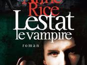 Lestat vampire, Anne Rice