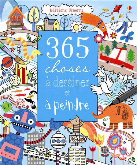 365 choses à dessiner et à peindre - Usborne
