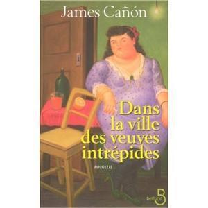 Dans la ville des veuves intrépides, de James Cañon
