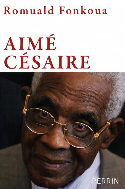 Aimé Césaire (1913-2008) par Romuald Fonkoua