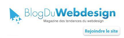 Blog Du Webdesign - Tendance Web, Magazine WebDesign, Projets Web, Actualité Graphique et Tendance