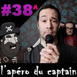L'apéro du Captain #38a : La désolidarisation massive de Patrick et la pelle du 18 juin