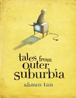 Tales from outer suburbia de Shaun Tan