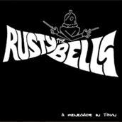 The Rusty Bells - A Renegade In Town (2010)