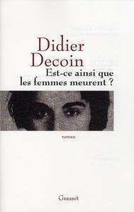 Est-ce ainsi que les femmes meurent – Didier Decoin