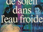 Françoise Sagan soleil dans l'eau froide