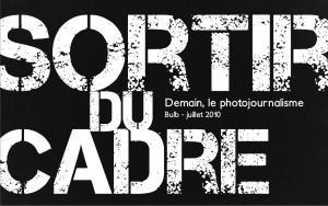 Sortir du cadre, demain, le photojournalisme