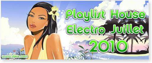 Playlist House Electro Juillet 2010