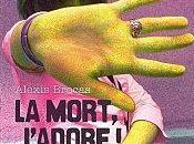 mort, J'adore Alexis Brocas
