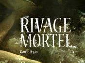 Rivage mortel forêt Damnés tome Carrie Ryan (Sortie France)