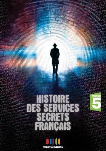 [FS] Histoire des Services Secrets Français - Epiode 4 finale [DVDRiP - FR]