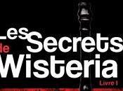 [Chronique] Secrets Wisteria, tome Elizabeth Chandler
