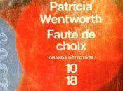 Faute choix, polar Patricia Wentworth