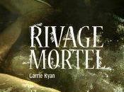 [Chronique] Rivage mortel forêt Damnés tome Carrie Ryan