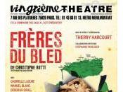 Frères bled, théâtre