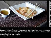 Vermicelles riz, pousses bambou carottes tofu frit crabe