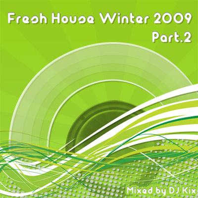 DJ Kix - Fresh House Winter 2009 Part.2