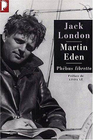 martin eden by john london essay 2008-04-14  let's see what a superhuman can do just by himself~ martin eden publishes in 1909, the first half had discusses jack london himself, selected material myself before the experience and afterwards becomes famous the.