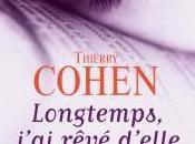 LONGTEMPS, J'AI REVE D'ELLE, Thierry COHEN