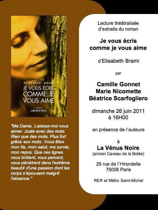 """""""Je vous écris comme je vous aime"""" : une nouvelle version de la lecture théâtralisée le 26 juin 2011 à 16.00 à Paris"""