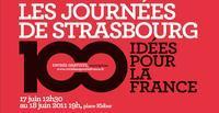 Strasbourg débat autour de 100 idées pour la France,  les 17 et 18 juin prochains