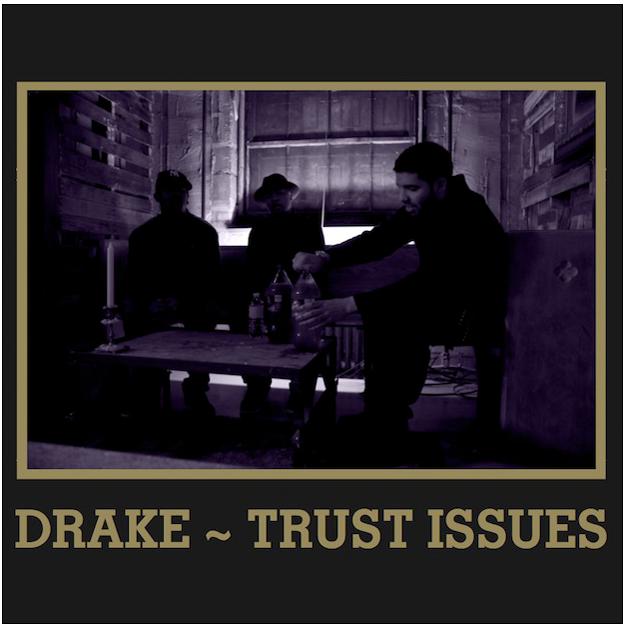 Drake – Trust Issues Drake – Trust Issues