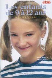 Les enfants de 9 à 12 ans - Teresa Pitman & Holly Bennett