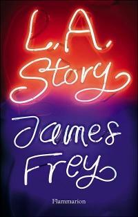 L.A. Story ~ James Frey