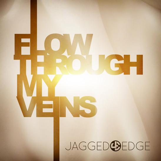 R&B; > Jagged Edge – Through my veins