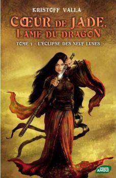 Coeur de jade , lame du dragon tome 3 : L'éclipse des neuf lunes
